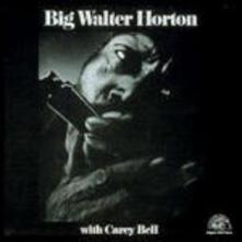 Big Walter Horton & Carey Bell - CD Audio di Carey Bell,Big Walter Horton