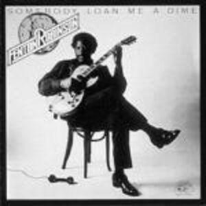 CD Somebody Loan Me a Dime di Fenton Robinson