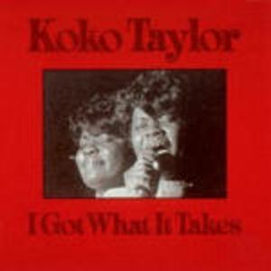 CD I Got What it Takes di Koko Taylor
