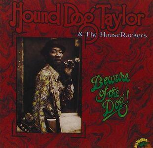 CD Beware of the Dog di Hound Dog Taylor