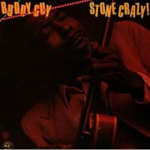 Foto Cover di Stone Crazy!, CD di Buddy Guy, prodotto da Alligator