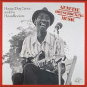 CD Genuine Houserockers Music Hound Dog Taylor , Houserockers