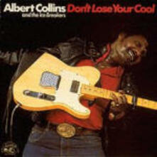 Don't Lose Your Cool - CD Audio di Albert Collins,Ice Breakers