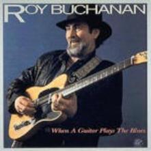 When a Guitar Plays the Blues - CD Audio di Roy Buchanan