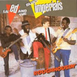 CD Roughousin Lil' Ed , Blues Imperials