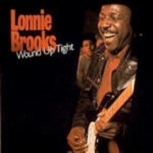 Wound up Tight - CD Audio di Lonnie Brooks