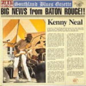 Big News from Baton Rouge - CD Audio di Kenny Neal