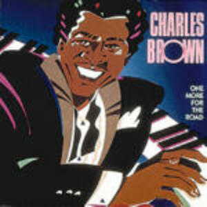 One More for the Road - CD Audio di Charles Brown