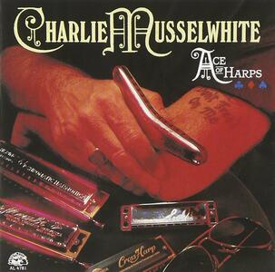 Ace of Harp - CD Audio di Charlie Musselwhite
