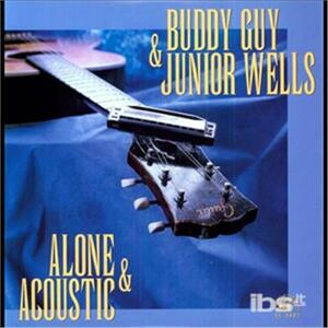 Alone and Acoustic - Vinile LP di Buddy Guy,Junior Wells