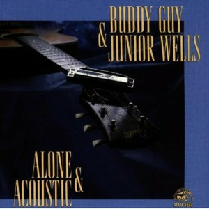 CD Alone and Acoustic Buddy Guy , Junior Wells