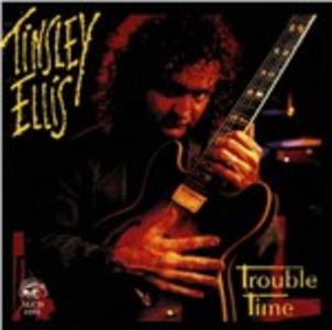 CD Trouble Time di Tinsley Ellis