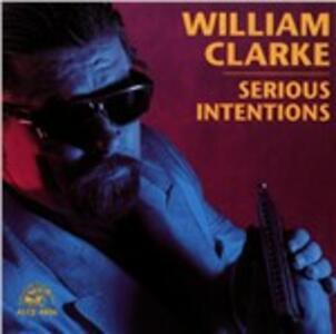 Serious Intentions - CD Audio di William Clarke