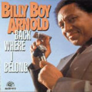 CD Back Where I Belong di Billy Boy Arnold