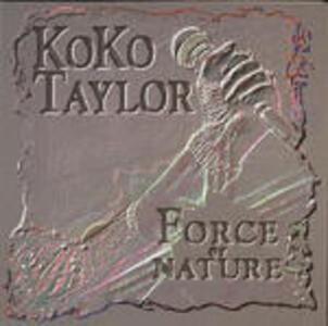 Force of Nature - CD Audio di Koko Taylor