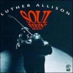 CD Soul Fixin' Man di Luther Allison