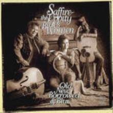 Old New Borrow & Blue - CD Audio di Saffire