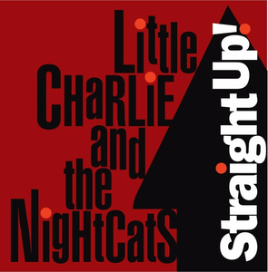 CD Straight Up! Little Charlie , Nightcats