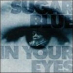 Foto Cover di In Your Eyes, CD di Sugar Blue, prodotto da Alligator