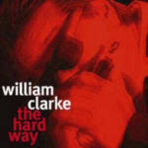 Foto Cover di The Hard Way, CD di William Clarke, prodotto da Alligator