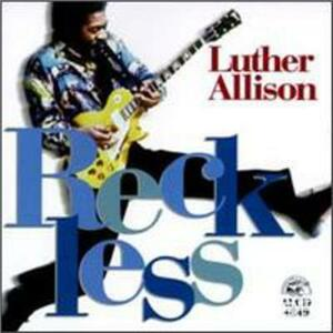 Reckless - CD Audio di Luther Allison