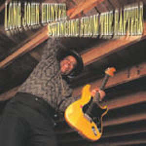CD Swinging from the Rafters di Long John Hunter