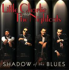 Shadow of the Blues - CD Audio di Little Charlie,Nightcats
