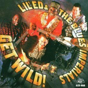 CD Get Wild! Lil' Ed , Blues Imperials