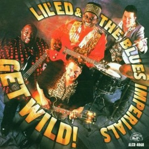 CD Get Wild! Lil' Ed , Blues Imperials