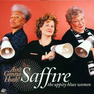 Ain't Gonna Hush - CD Audio di Saffire