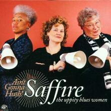 Ain't Gonna Hush - CD Audio di Saffire