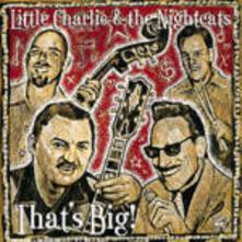 That's Big - CD Audio di Little Charlie,Nightcats