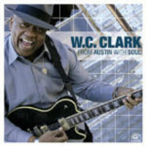 From Austin with Soul - CD Audio di W.C. Clark