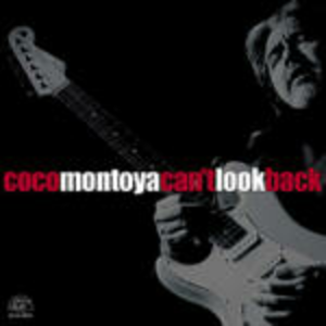 CD Can't Look Back di Coco Montoya