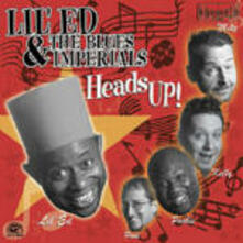 Heads Up! - CD Audio di Lil' Ed,Blues Imperials
