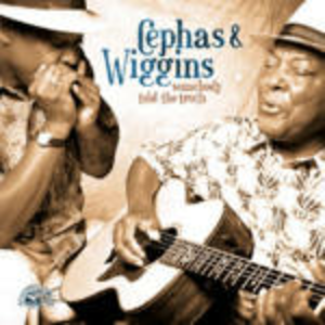 CD Somebody Told the Truth John Cephas , Phil Wiggins