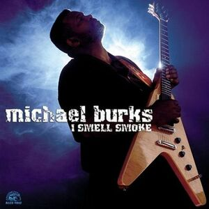 CD I Smell Smoke di Michael Burks