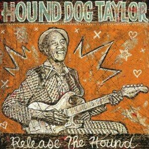 CD Release the Hound di Hound Dog Taylor