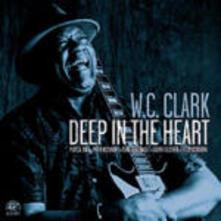 Deep in the Heart - CD Audio di W. C. Clark