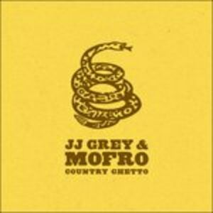 CD Country Ghetto Mofro , J.J. Grey
