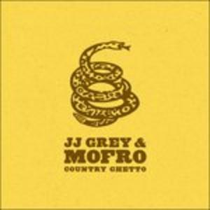 CD Country Ghetto Mofro , J.J. Grey