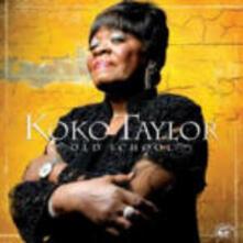 Old School - CD Audio di Koko Taylor