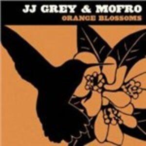 CD Orange Blossoms Mofro , J.J. Grey
