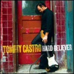 Hard Believer - CD Audio di Tommy Castro
