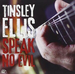 Foto Cover di Speak No Evil, CD di Tinsley Ellis, prodotto da Alligator