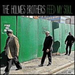 Feed My Soul - CD Audio di Holmes Brothers