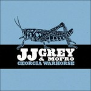 Vinile Georgia Warhorse Mofro , J.J. Grey