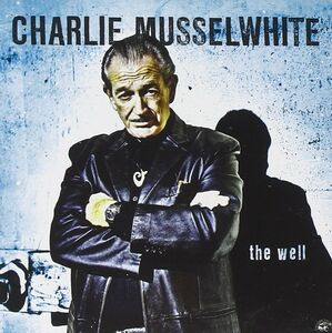 CD The Well di Charlie Musselwhite