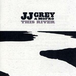 This River - CD Audio di Mofro,J.J. Grey