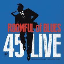 45 Live - CD Audio di Roomful of Blues
